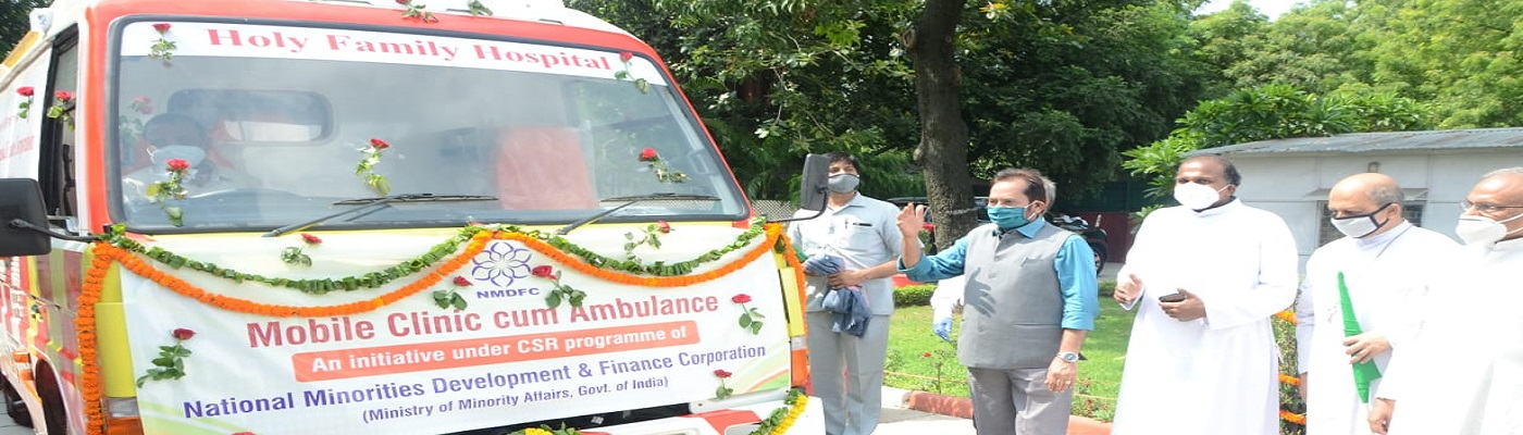 Flagged off mobile clinic, equipped with latest health care facilities, given by Minority Affairs Ministry's NMDFC, to Holy Family Hospital, New Delhi